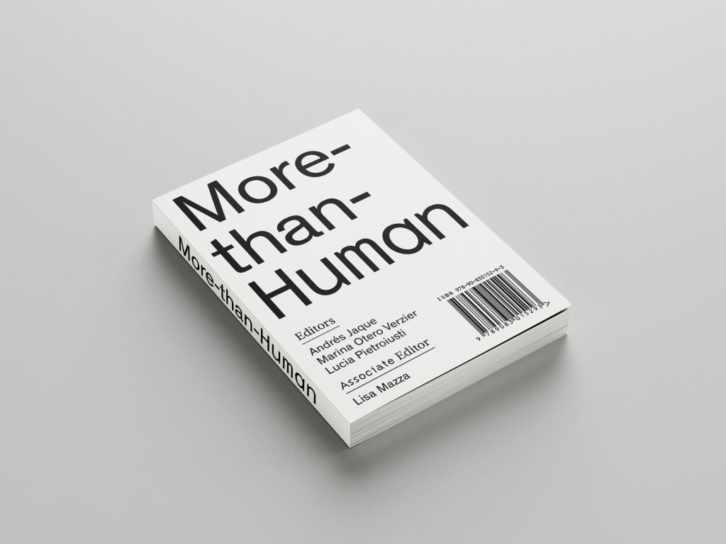 More-than-Human, a publication by Het Nieuwe Instituut, Office for Political Innovation, General Ecology Project at the Serpentine Galleries and Manifesta Foundation.
